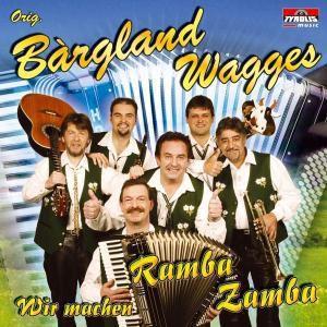 Wir machen Ramba Zamba, Original Bargland Wagges