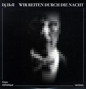 Wir Reiten Durch Die Nacht (Remixes) (Vinyl), Dj Hell