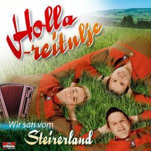 Wir san vom Steirerland, Holla-reitulje