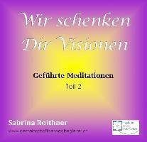Wir schenken dir Visionen - Teil 2, Sabrina Roithner