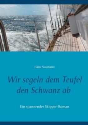 Wir segeln dem Teufel den Schwanz ab, Hans Naumann