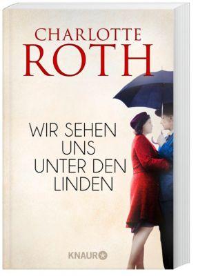 Wir sehen uns unter den Linden - Charlotte Roth |