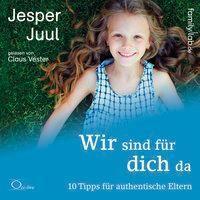 Wir sind für dich da, m. 2 Audio-CD, 2 Audio-CDs, Jesper Juul
