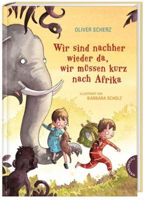 Wir sind nachher wieder da, wir müssen kurz nach Afrika, Oliver Scherz
