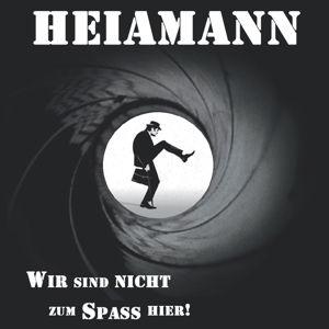 Wir Sind Nicht Zum Spaß Hier! (Vinyl), Heiamann