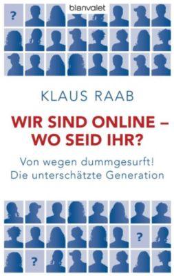 Wir sind online - wo seid ihr?, Klaus Raab