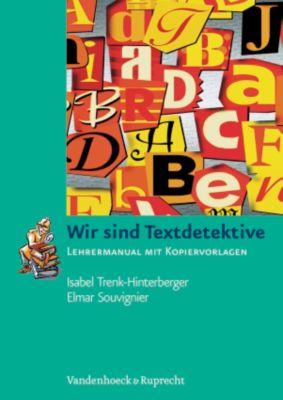Wir sind Textdetektive, Lehrermanual mit Kopiervorlagen, Isabel Trenk-Hinterberger, Elmar Souvignier