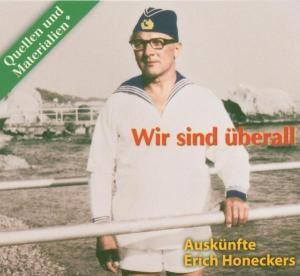 Wir sind überall, Erich Honecker