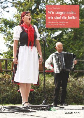 Wir singen nicht, wir sind die Jodler, Helen Hahmann