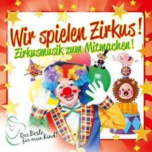 Kinder Spielen Zirkus : wir spielen zirkus cd von various bei bestellen ~ Lizthompson.info Haus und Dekorationen