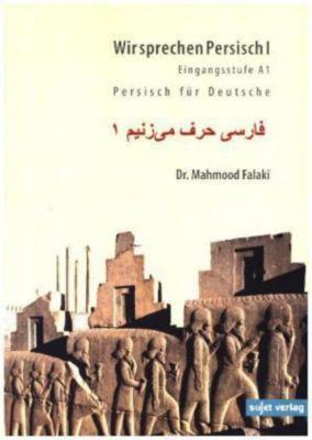 Wir sprechen Persisch: Bd.1 Eingangsstufe A1, Mahmood Falaki, Karin Afshar