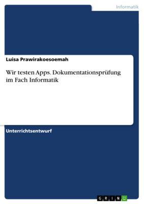 Wir testen Apps. Dokumentationsprüfung im Fach Informatik, Luisa Prawirakoesoemah