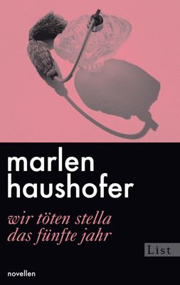 Wir töten Stella / Das fünfte Jahr, Marlen Haushofer