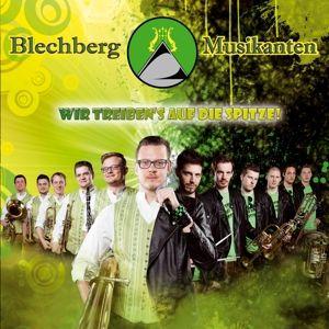 Wir Treiben'S Auf Die Spitze!, Blechberg Musikanten
