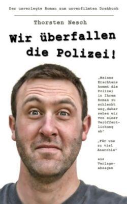 Wir überfallen die Polizei, Thorsten Nesch