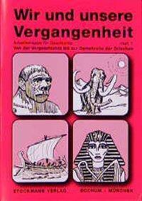 Wir und unsere Vergangenheit 1, G Dellmann, G Grandt, J Schölling