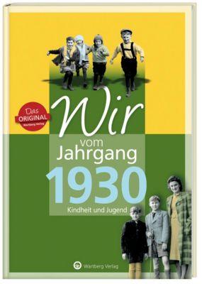 Wir vom Jahrgang 1930 - Kindheit und Jugend - Hans J. Kever  
