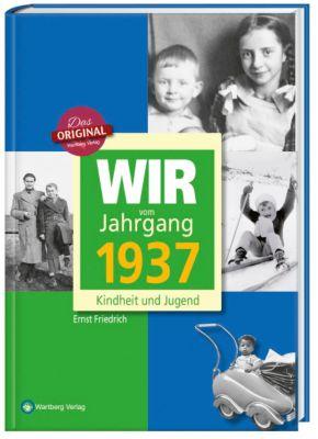 Wir vom Jahrgang 1937 - Kindheit und Jugend, Ernst Friedrich