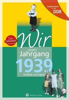 Wir vom Jahrgang 1939 - Aufgewachsen in der DDR - Wolfgang Radloff  