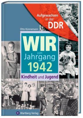 Wir vom Jahrgang 1942 - Aufgewachsen in der DDR, Otto Künnemann