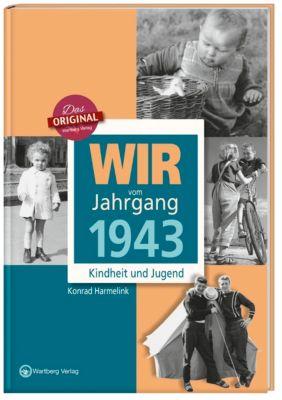 Wir vom Jahrgang 1943 - Kindheit und Jugend - Konrad Harmelink |