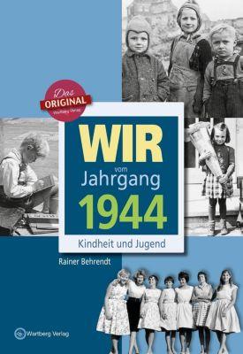 Wir vom Jahrgang 1944 - Kindheit und Jugend, Rainer Behrendt