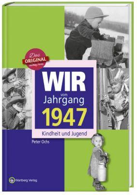Wir vom Jahrgang 1947 - Kindheit und Jugend, Peter Ochs