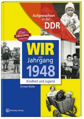 Wir vom Jahrgang 1948 - Aufgewachsen in der DDR - Christel Müller |