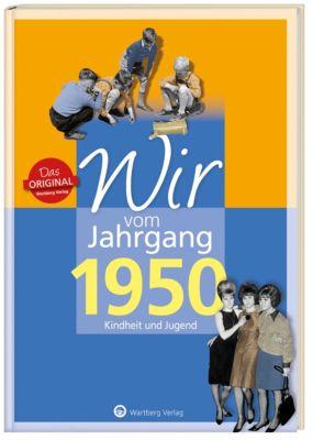 Wir vom Jahrgang 1950 - Kindheit und Jugend - Brigitte Friedrich |