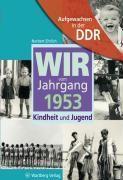 Wir vom Jahrgang 1953 - Aufgewachsen in der DDR, Norbert Ehrlich