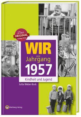 Wir vom Jahrgang 1957 - Kindheit und Jugend, Jutta Weber-Bock