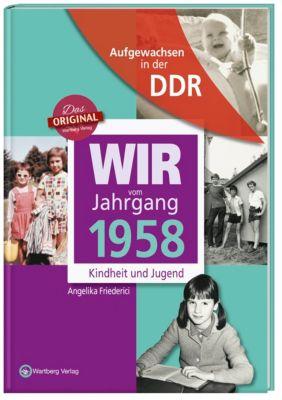 Wir vom Jahrgang 1958 - Aufgewachsen in der DDR, Angelika Friederici