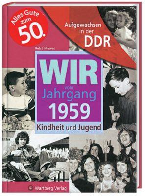 Wir vom Jahrgang 1959 - Aufgewachsen in der DDR, Petra Mewes