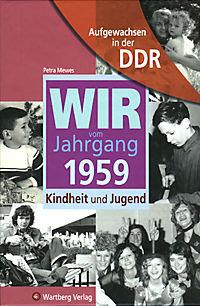 Wir vom Jahrgang 1959 - Aufgewachsen in der DDR - Produktdetailbild 1
