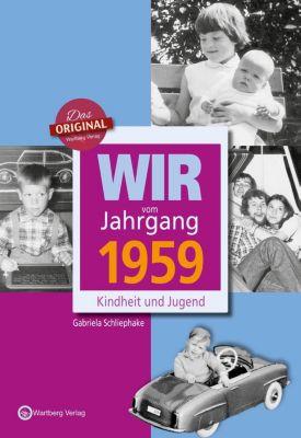 Wir vom Jahrgang 1959 - Kindheit und Jugend, Gabriela Schliephake