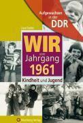 Wir vom Jahrgang 1961 - Aufgewachsen in der DDR, Uwe Fiedler
