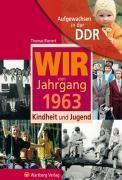 Wir vom Jahrgang 1963 - Aufgewachsen in der DDR, Thomas Bienert