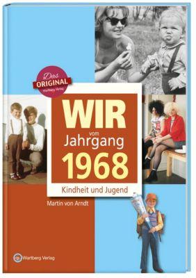 Wir vom Jahrgang 1968 - Kindheit und Jugend - Martin von Arndt pdf epub
