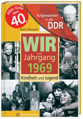Wir vom Jahrgang 1969 - Aufgewachsen in der DDR, Mario Süßenguth