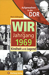 Wir vom Jahrgang 1969 - Aufgewachsen in der DDR - Produktdetailbild 1