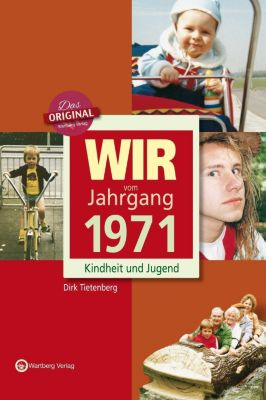 Wir vom Jahrgang 1971 - Kindheit und Jugend, Dirk Tietenberg