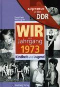 Wir vom Jahrgang 1973 - Aufgewachsen in der DDR, Dana Giese, Bert Lingnau