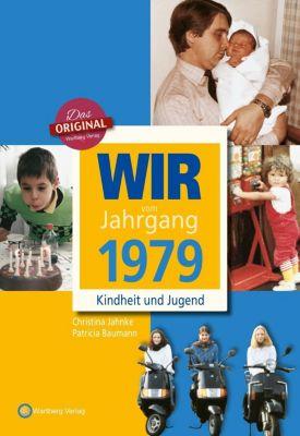 Wir vom Jahrgang 1979 - Kindheit und Jugend, Christina Langenbahn, Patricia Baumann