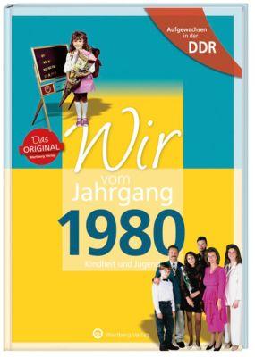 Wir vom Jahrgang 1980 - Aufgewachsen in der DDR - Nadine Ludeck pdf epub