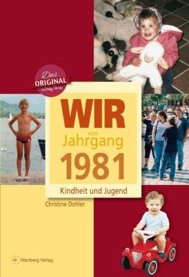Wir vom Jahrgang 1981 - Kindheit und Jugend, Christine Dohler