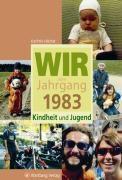 Wir vom Jahrgang 1983 - Kindheit und Jugend, Kathrin Höchst