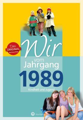 Wir vom Jahrgang 1989 - Kindheit und Jugend, Caroline E. Heil