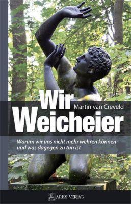 Wir Weicheier, Martin van Creveld