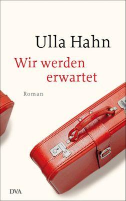 Wir werden erwartet, Ulla Hahn
