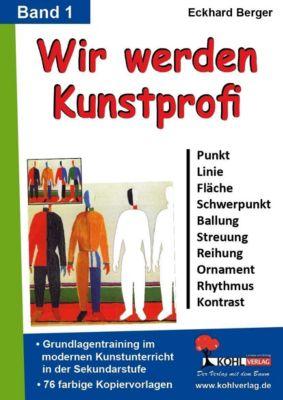 Wir werden Kunstprofi! / Band 1, Eckhard Berger